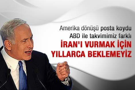 Netanyahu: İran'ı vurmak için yıllarca beklemeyiz