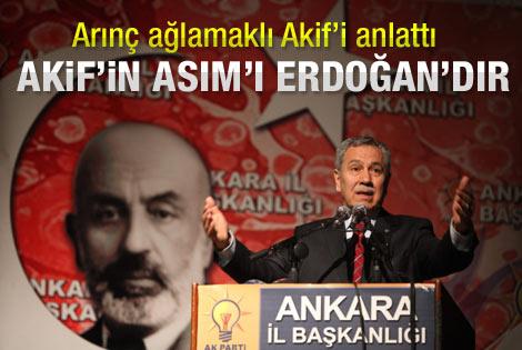 Arınç'tan Erdoğan'a Akif'li övgü