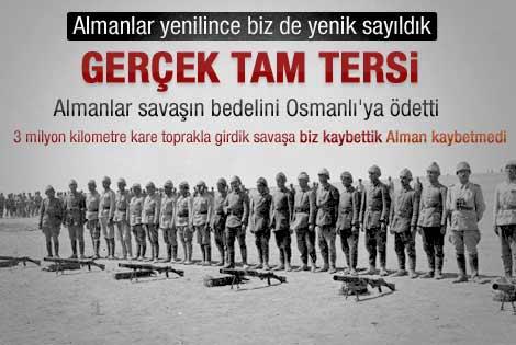 Almanlar savaşın bedelini Osmanlı'ya ödetti