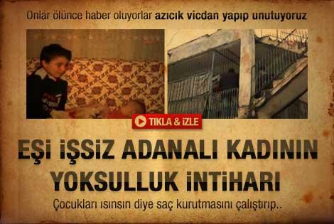 Adana'da eşi işsiz kadının yoksulluk intiharı