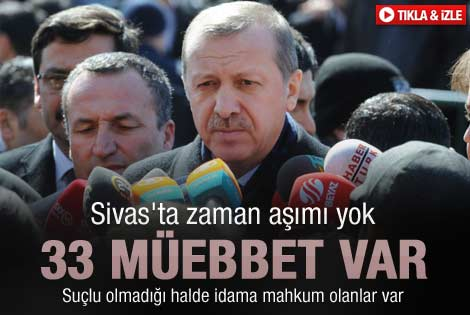 Erdoğan: Sivas davası zaman aşımına uğramamıştır