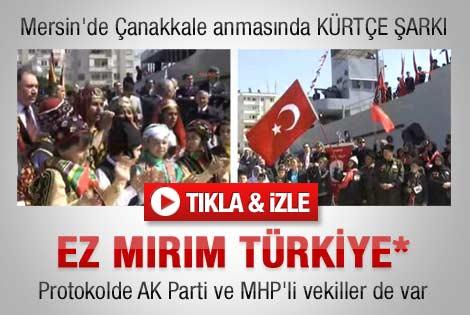 18 Mart anmasında Kürtçe Ölürüm Türkiye şarkısı