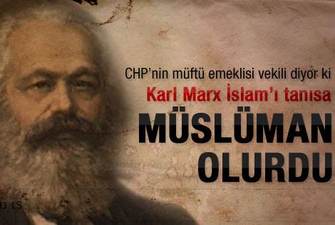 Karl Marx Islamı Tanısaydı Müslüman Olurdu