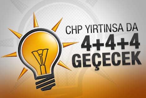 CHP 4+4+4 için boşuna yırtınmasın
