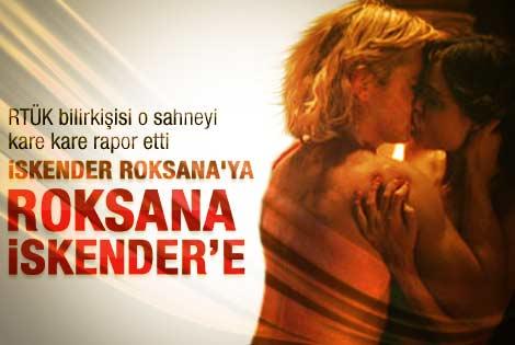 RTÜK bilirkişisi: İskender Roksana'yı yatağa götürdü