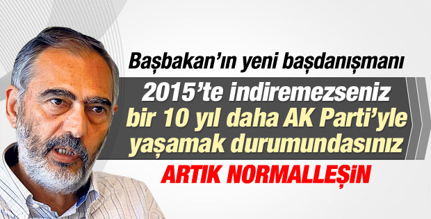 Mahçupyan: AK Parti 2015'te kazanırsa 10 yıl daha iktidar