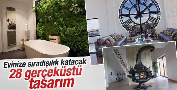 Evinize sıradışılık katacak 28 gerçeküstü tasarım