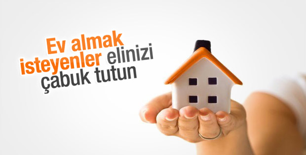 Ev almak için elinizi çabuk tutun