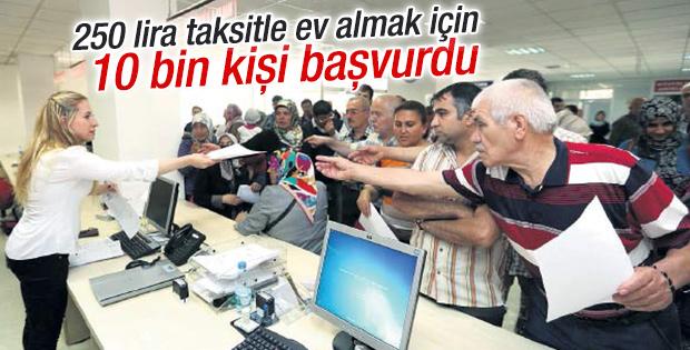 250 lira taksitle ev için 10 bin kişi başvurdu