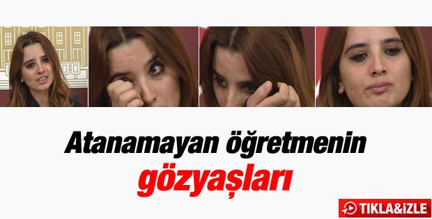 Atanamayan öğretmen Meclis'te gözyaşlarına boğuldu