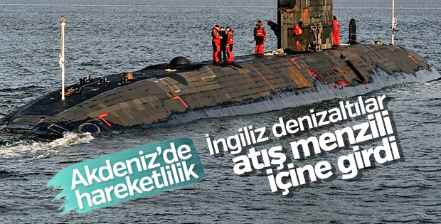 İngiliz denizaltılar Akdeniz'de harekete geçti