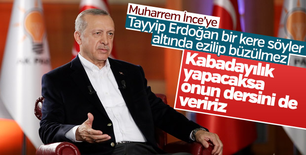 Erdoğan: İnce kabadayılık yapacaksa dersini veririz