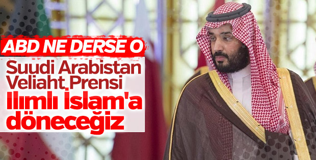Suudi Arabistan Veliaht Prensi: Ilımlı İslam'a döneceğiz
