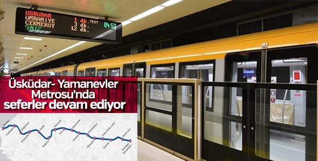Üsküdar- Yamanevler metrosunda seferler sürüyor