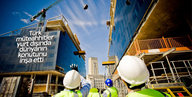 Türk müteahhitlerin yurt dışında yaptığı projeler arttı