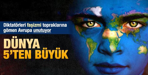 Fatih Demirci yazdı: Dünya 5'ten büyük