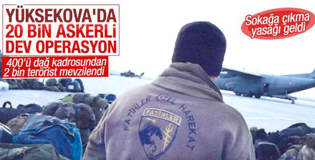 En büyük operasyon Yüksekova'da yapılacak