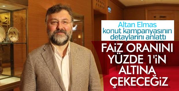 Altan Elmas: Kampanya detayları üzerinde çalışıyoruz