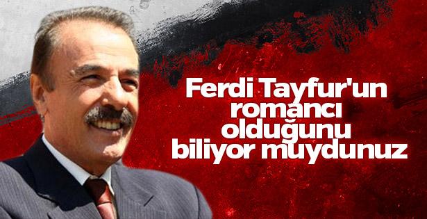 Romancı Ferdi Tayfur'u saygı ile selamlıyoruz