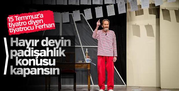 Ferhan Şensoy tiyatroda hayır çağrısı yaptı