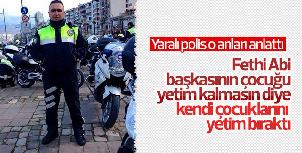 İzmir'deki terör saldırısında yaralanan polis konuştu