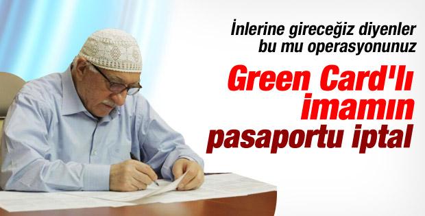 Fethullah Gülen'in yeşil pasaportu iptal edildi