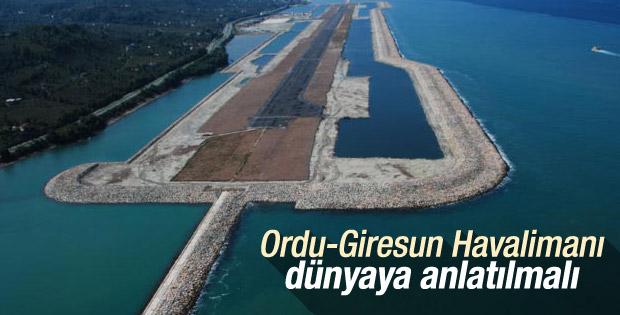 Ordu-Giresun Havalimanı dünyaya anlatılmalı