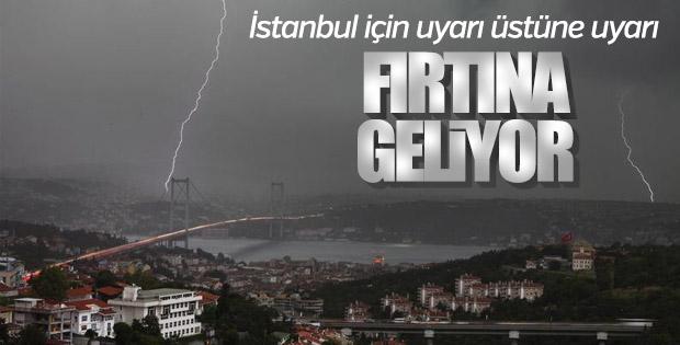 İstanbul için şiddetli fırtına uyarısı
