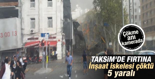 İstanbul Taksim'de inşaat iskelesi çöktü İZLE
