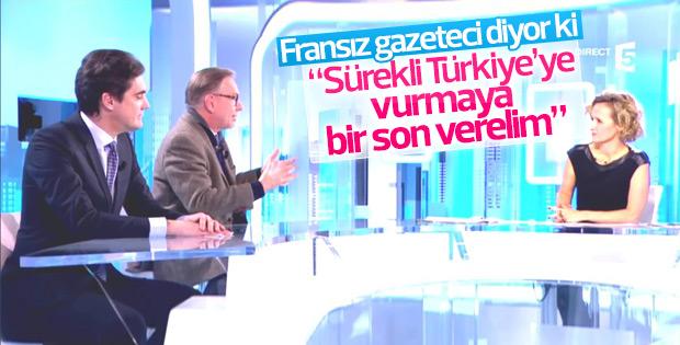 Fransız gazeteci: Yeter Türkiye'yi kötülediğiniz