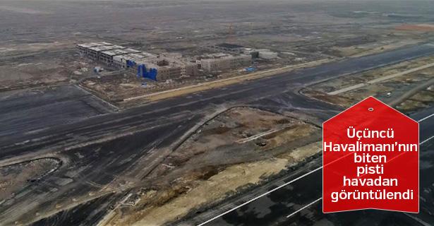Üçüncü Havalimanı'nın biten pisti havadan görüntülendi