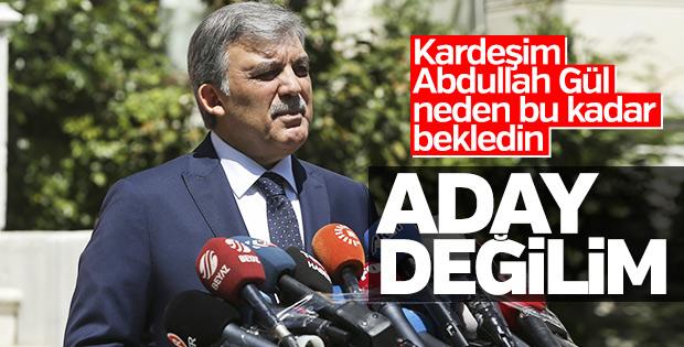 Abdullah Gül aday olmadığını açıkladı