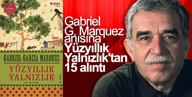 Vefatının 4. Yılında Yüzyıllık Yalnızlık romanı ile Gabriel G. Marquez