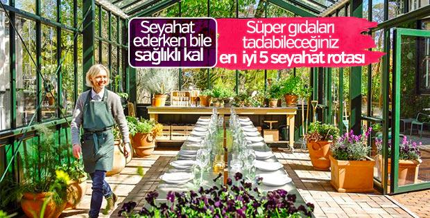 Sağlıklı beslenenlere özel en iyi 5 rota