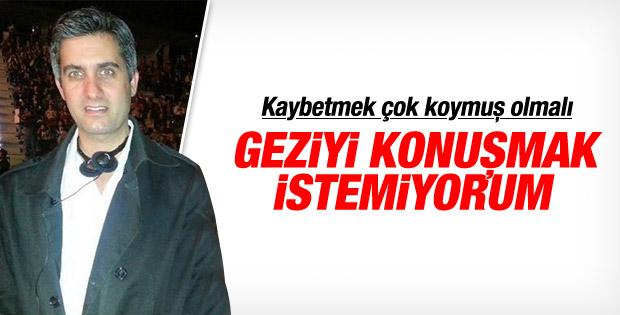Memet Ali Alabora Gezi'yi konuşmak istemiyor