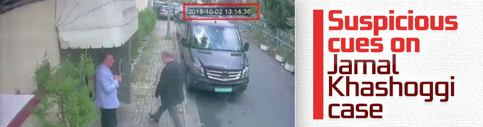 Suspicious cues on Jamal Khashoggi case