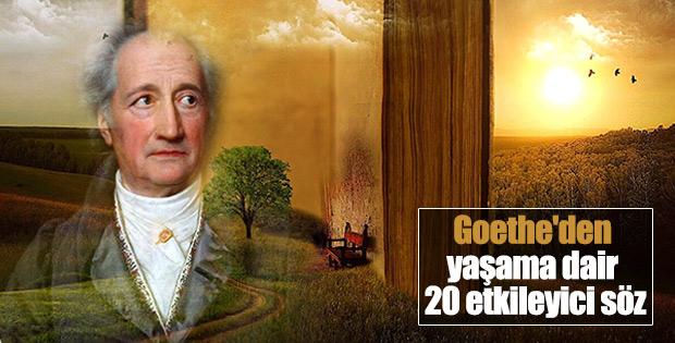 Goethe'den yaşama dair 20 etkileyici söz