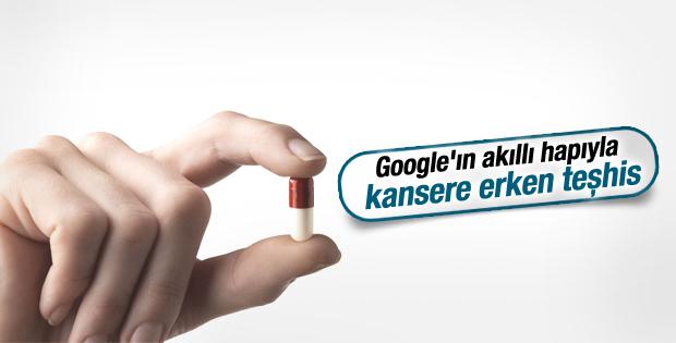 Google'ın akıllı hapıyla kanser erken teşhis edilecek