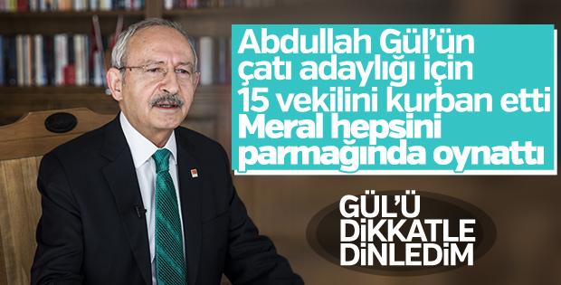 Kemal Kılıçdaroğlu, Gül'ün açıklamalarına destek verdi
