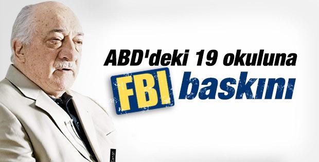 FBI Fethullah Gülen okullarını bastı