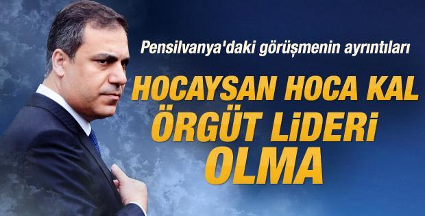 Hakan Fidan'dan Fethullah Gülen'e: Örgüt olma Cemaat ol