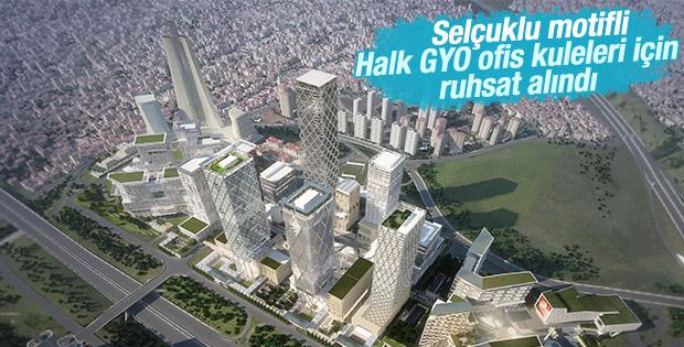 Halk GYO ofis kuleleri için ruhsat alındı