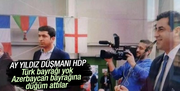 HDP'liler Azerbaycan bayrağına düğüm attı