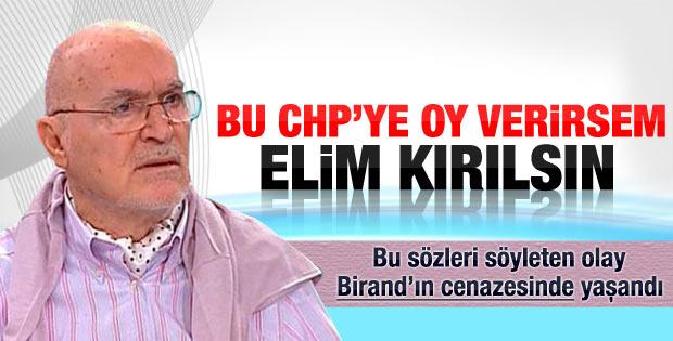 Hıncal Uluç: Bu CHP'ye oy verirsem elim kırılsın