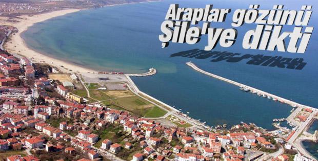 Araplar gözünü Şile'ye dikti