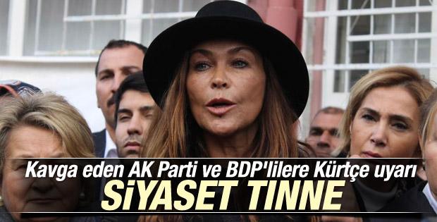 Hülya Avşar'dan tartışan BDP ve AK Partililere uyarı
