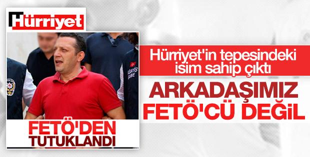Hürriyet, FETÖ'den tutuklanan muhabirini savundu