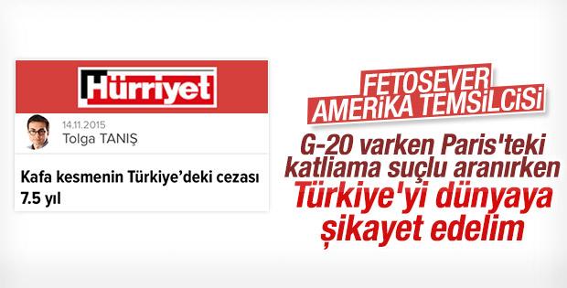 Hürriyet yazarı Türkiye'yi dünyaya şikayet etti
