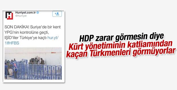 Hürriyet Kürt yönetiminden kaçan Türkmenleri görmüyor