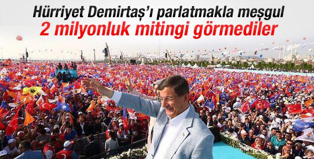 Hürriyet 2 milyonluk AK Parti mitingini görmedi